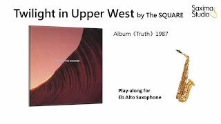 (Eb Alto)《 Twilight in Upper West 》(トワイライト・イン・アッパーウエスト)/ 和泉宏隆 ( The SQUARE ) – Playalong