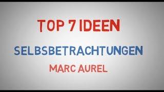 Top 7 Ideen - Selbstbetrachtungen - Marc Aurel - Buch Review