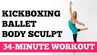 Kickboxing Ballet Body Sculpt  Full 30Minute Home Barre Kickboxing Workout for All Levels