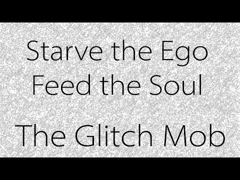 Trailers Supercut To Starve The Ego Feed The Soul - The Glitch Mob