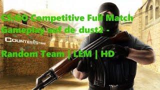 CS:GO Competitive Full Match Gameplay auf de_dust2 - Random Team   LEM