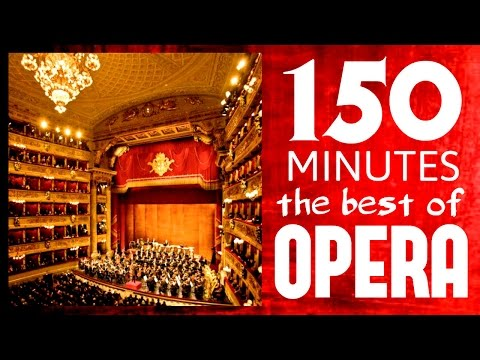 ★★ 150 Minutes ★★ The best of Opera ( Carmen, Traviata, Così