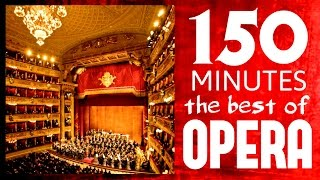 ★★ 150 Minutes ★★ The best of Opera ( Carmen, Traviata, Così fan Tutte,  Aida etc etc )