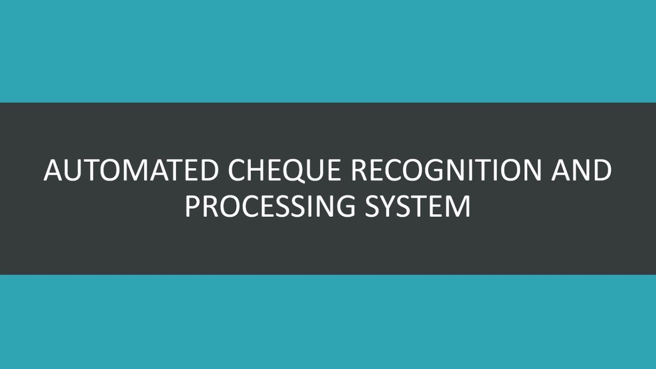 automated cheque processing system