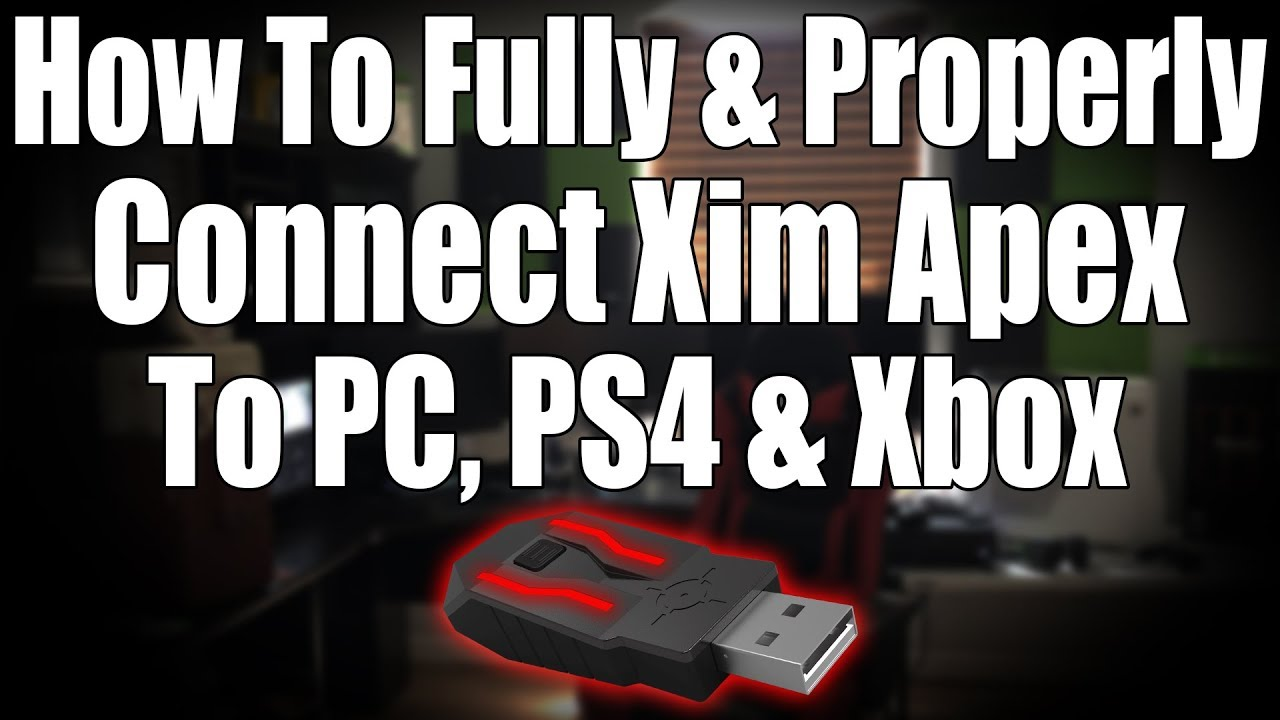 How To Properly Setup Xim Apex To PC or Console