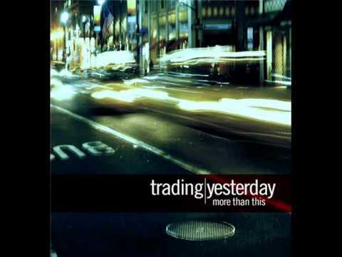 Trading yesterday-Shattered