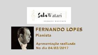 Pianista Fernando Lopes na Sala Watari | 04 fev, 2017