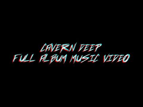 Cavern Deep - Cavern Deep (Full Album Music Video) | 2021