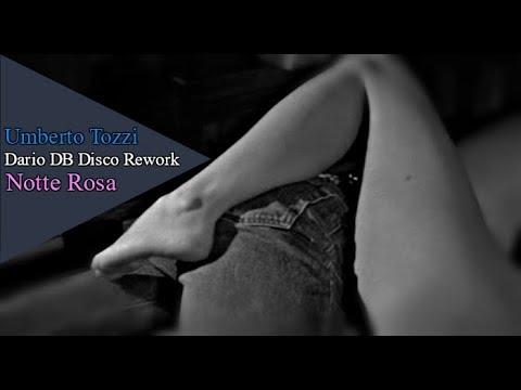 Umberto Tozzi - Notte Rosa (Dario DB Disco Rework)