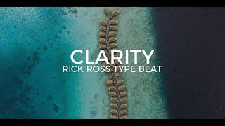 "Rick Ross type beat ""Clarity""  ||  Free Type Beat 2018"