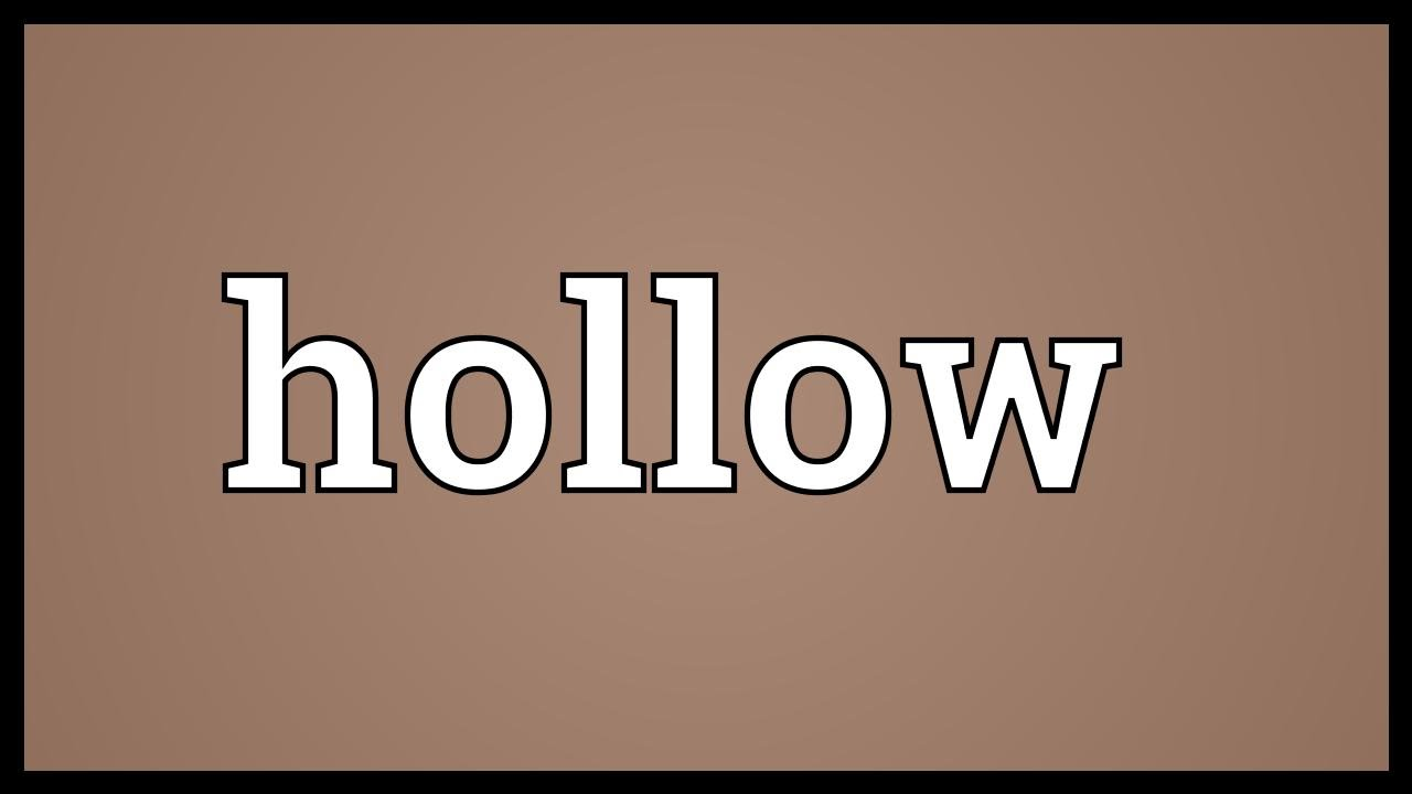 Hollow Meaning