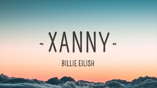 Billie Eilish - xanny (Lyrics)