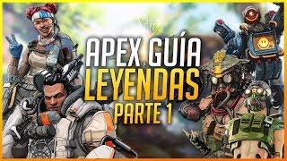 APEX LEGENDS: GUÍA LEYENDAS con CONSEJOS Y TRUCOS | Parte 1 | Makina