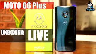 Motorola Moto G6 Plus Live Unboxing Hands On First Look and QnA