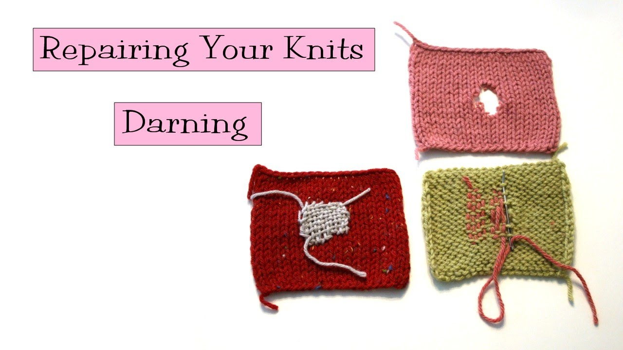 Repairing Your Knits Darning