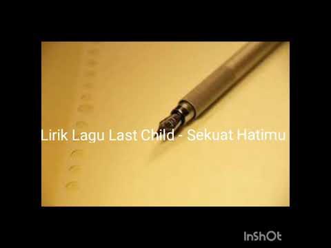 Lirik lagu Sekuat Hatimu - Last Child