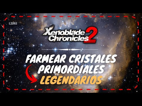 Xenoblade Chronicles 2 / Guia: Cómo farmear cristales primordiales legendarios.