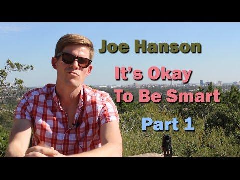 [Part 1] Joe Hanson // It's Okay To Be Smart
