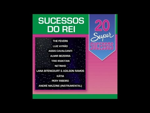Sucessos do Rei Ft. Various Artists - 20 Super Sucessos - (Completo / Oficial)