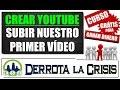 3.6- SUBIR PRIMER VÍDEO a Youtube (Parte-2) para Ganar Dinero Gratis | Curso Derrota la Crisis