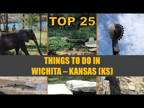 TOP 25 Things To Do In WICHITA KS | Places To Visit