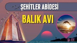 Çanakkale Şehitler Abidesi Balık Avı