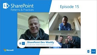 SharePoint Dev Weekly - Episode 15 - 27th of November 2018