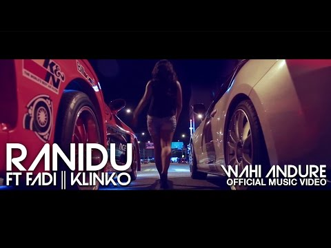 Wahi Andure - Ranidu Ft.FADI || KLINKO ( Official Music Video - HD  )