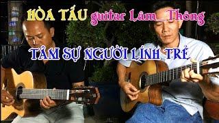 TÂM SỰ NGƯỜI LÍNH TRẺ/Hòa Tấu guitar Lâm_Thông/nhạc lính , nhạc vàng nhạc sến , trữ tình hay nhất