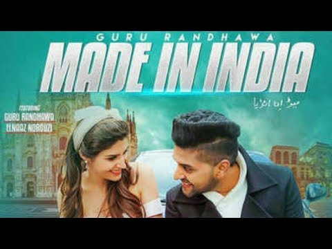 Guru Randhawa: MADE IN INDIA | Bhushan Kumar | DirectorGifty | Elnaaz Norouzi | new song 2018