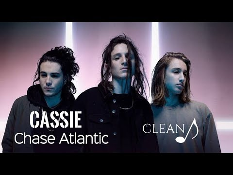 Chase Atlantic - Cassie (Clean)