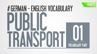 German - English lessons - online language audio vocabulary - public transport vocabulary part 1