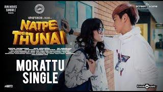 Morattu Single Ft. Love Warning | Hiphop Tamizha , Anagha | HHT , MS | Natpe Thunai...