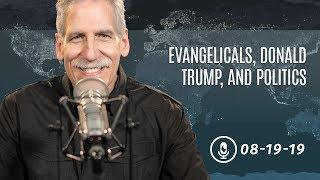 Evangelicals, Donald Trump, and Politics