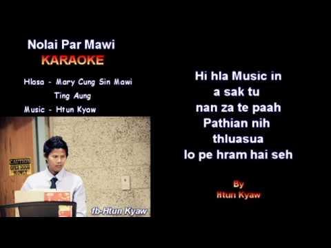 Falam Pathian hla thar 2018 Nolai Parmawi II karaoke by Htun Kyaw