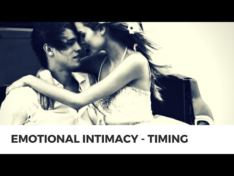 EMOTIONAL INTIMACY - TIMING