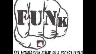 SET MONTAGEM FUNK RJ 6 (2015) LIGHT - DJ DUDU