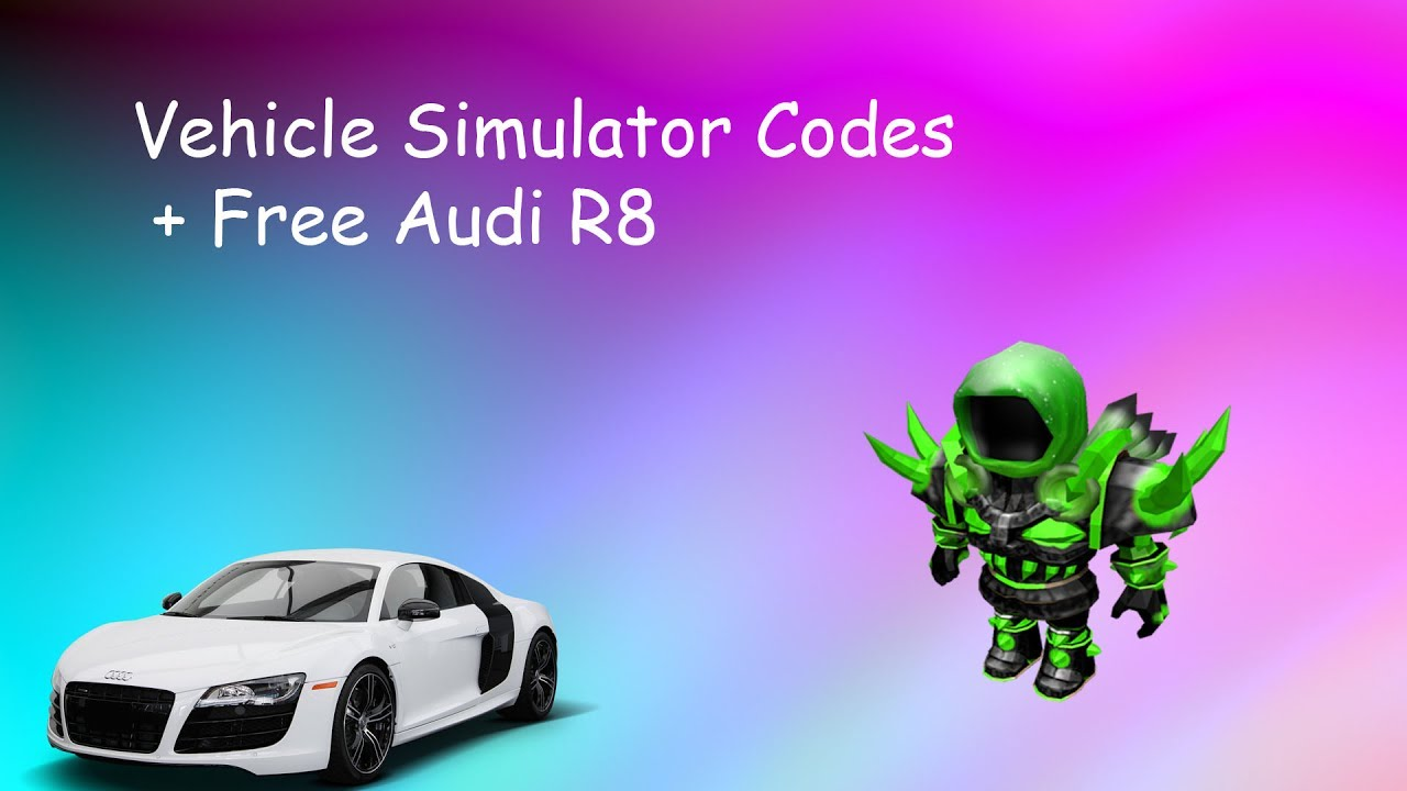 vehicle simulator codes roblox free audi r8 working. Black Bedroom Furniture Sets. Home Design Ideas
