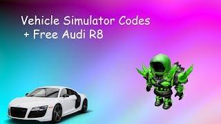 Vehicle Simulator Codes   ROBLOX   FREE AUDI R8   EXPIRED!