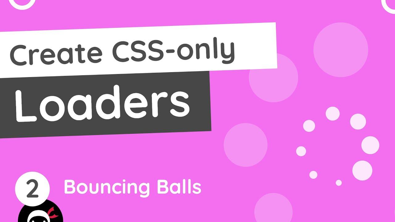 CSS Loaders Tutorial #2 - Bouncing Balls