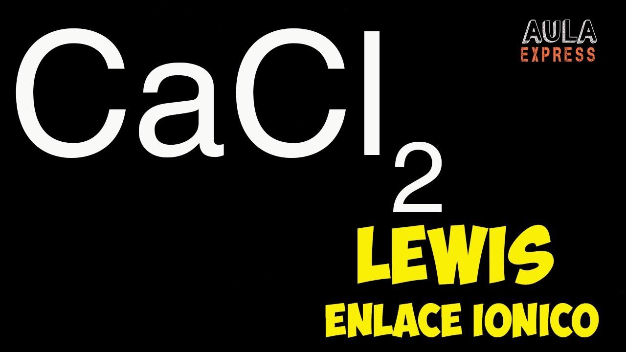 QUIMICA. Estructura de Lewis CaCl2 Enlace Iónico. Regla del Octeto AULAEXPRESS