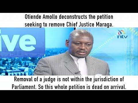 Otiende Amollo deconstructs the petition seeking to remove CJ Maraga