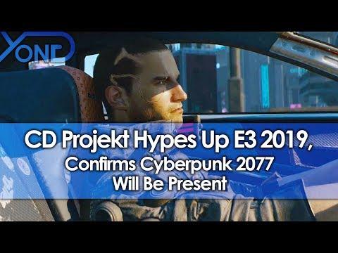 CD Projekt Red Hypes Up E3 2019, Confirms Cyberpunk 2077 Will Be Present