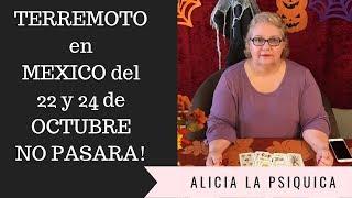 TERREMOTO en MEXICO del 22 y 24 de OCTUBRE NO PASARÁ!!!