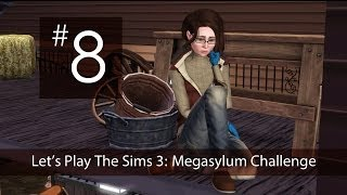 "Let's Play The Sims 3: Megasylum Challenge [Part 8]-- ""I Hate You, Sunny"""