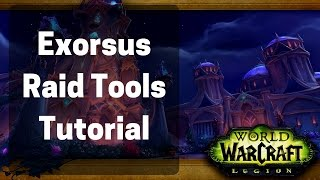 How To: Exorsus Raid Tools Wow Legion