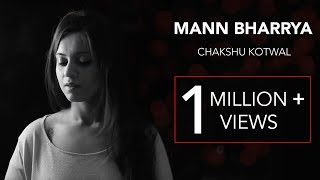 Mann Bharrya | Chakshu Kotwal | B Praak | Jaani | Female Cover