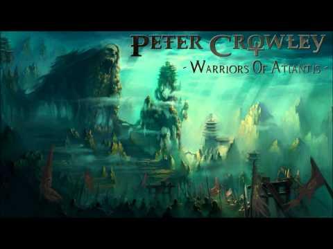 Symphonic Metal - Warriors Of Atlantis - Peter Crowley Fantasy Dream - [HD]