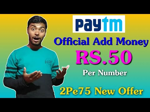 Official Paytm Add Money Promo Code 2019 ₹50/- Per Number Unlimited Loot & 2Pe75 Paytm New UPI Offer