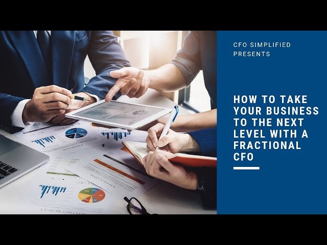 How To Take Your Business To The Next Level With a Fractional CFO
